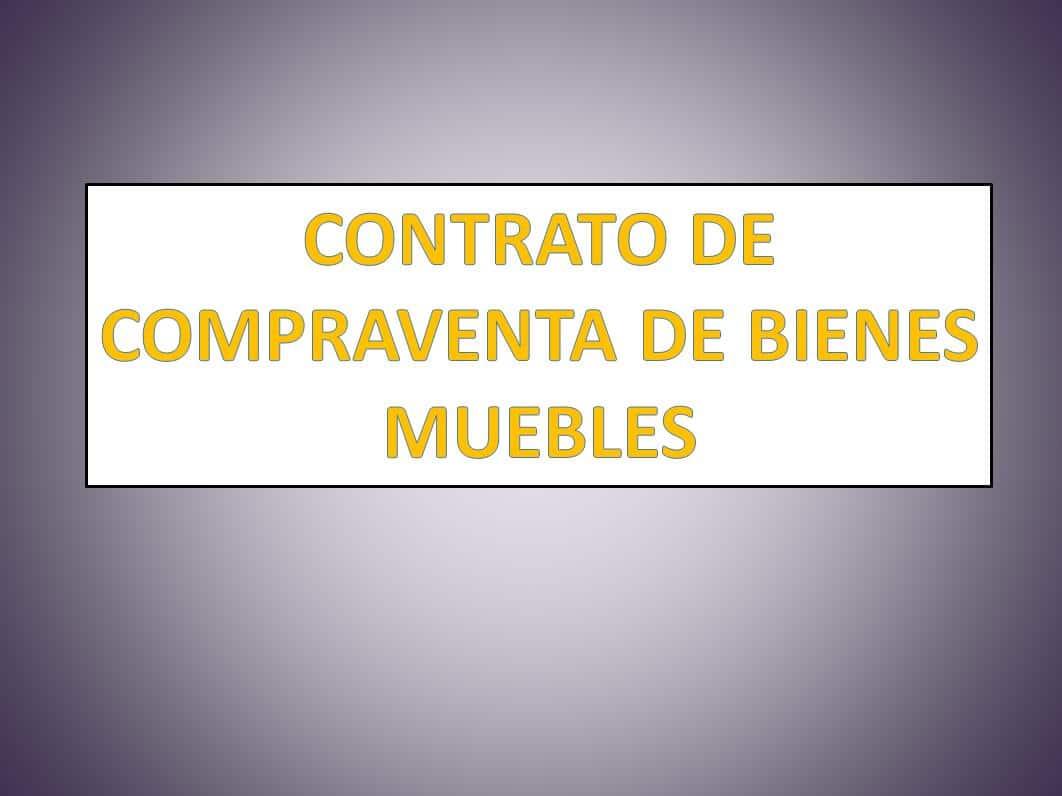 CONTRATO DE COMPRAVENTA DE BIENES MUEBLES - derechomexicano.com.mx