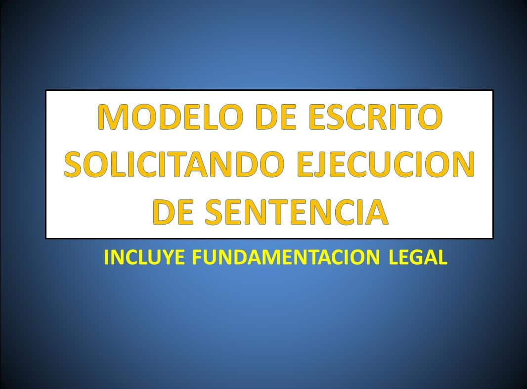MODELO DE ESCRITO SOLICITANDO EJECUCION DE SENTENCIA ...