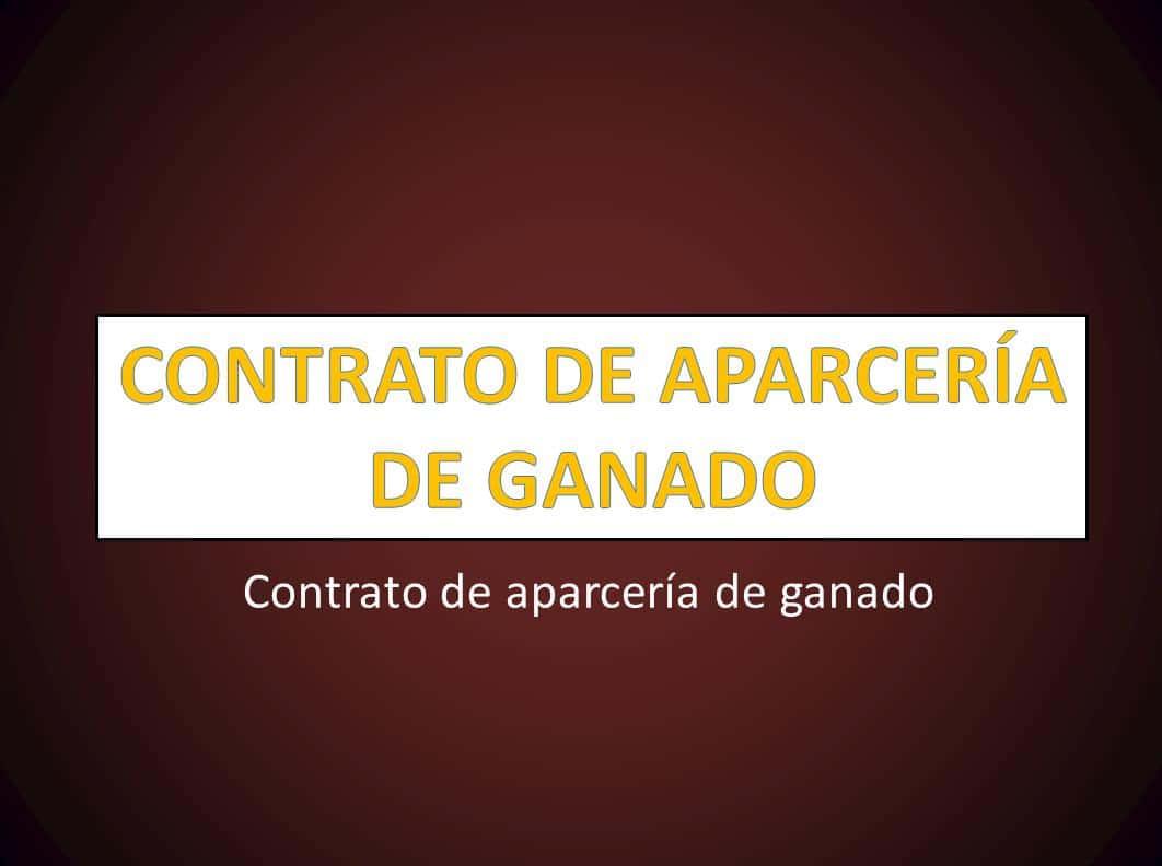 CONTRATO DE APARCERÍA DE GANADO - derechomexicano.com.mx