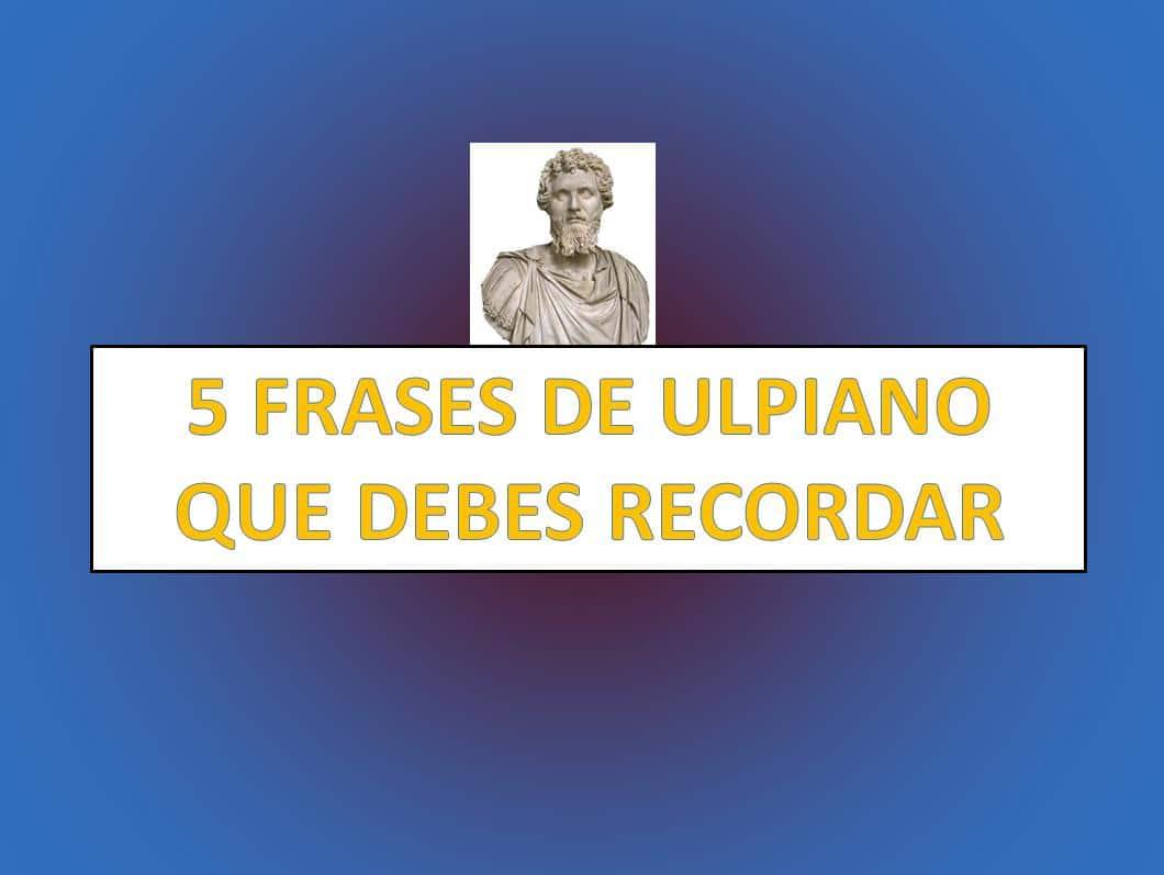 5 Frases De Ulpiano Que Debes Recordar Derechomexicanocommx