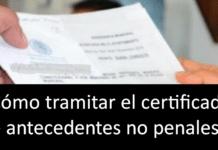 ¿Cómo tramitar el certificado de antecedentes no penales?