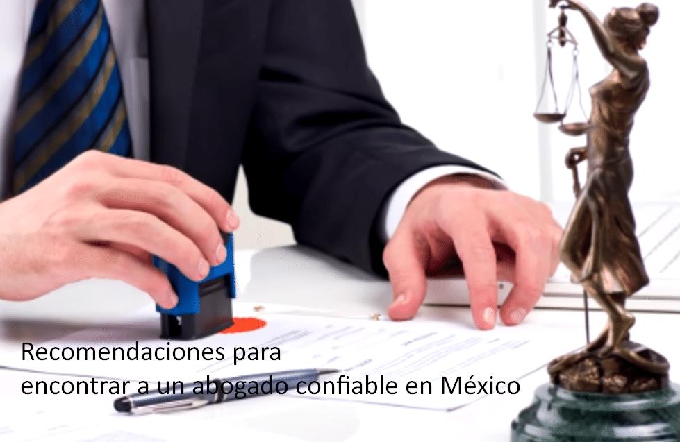 Recomendaciones para Encontrar a un abogado confiable en México