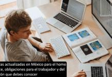 Reglas actualizadas en México para el home office, obligaciones para el trabajador y del patrón que debes conocer
